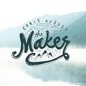 The Maker by Chris August