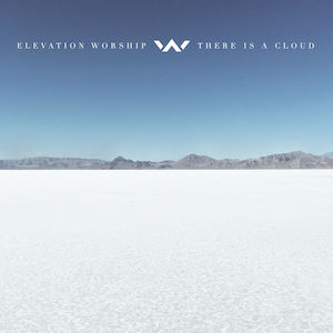 There Is A Cloud by Elevation Worship