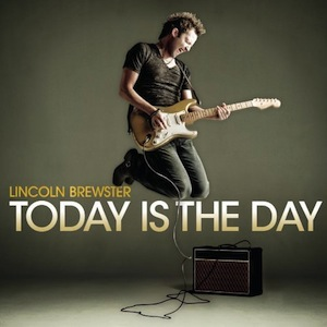 Today Is The Day by Lincoln Brewster