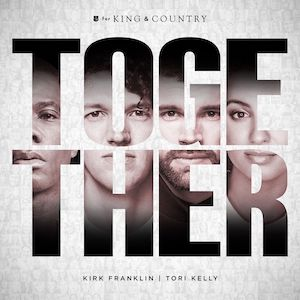 Together (feat. Kirk F... by For King & Country