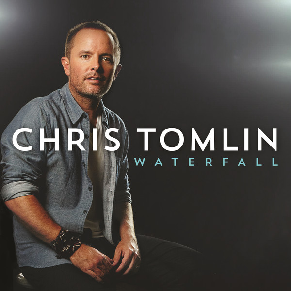 Waterfall (Single) by Chris Tomlin