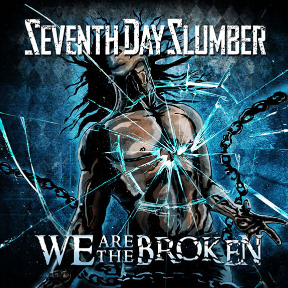 We Are The Broken by Seventh Day Slumber