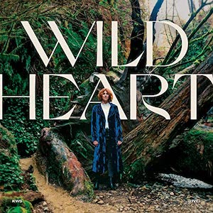 Wild Heart by Kim Walker-Smith
