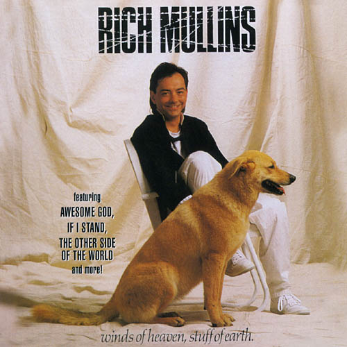 Winds of Heaven, Stuff of Earth by Rich Mullins